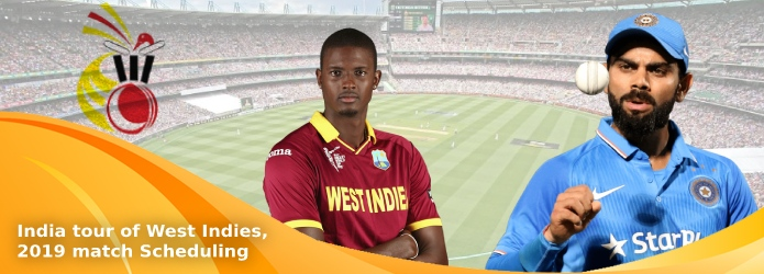 India Tour Of West Indies - 2019 Schedule