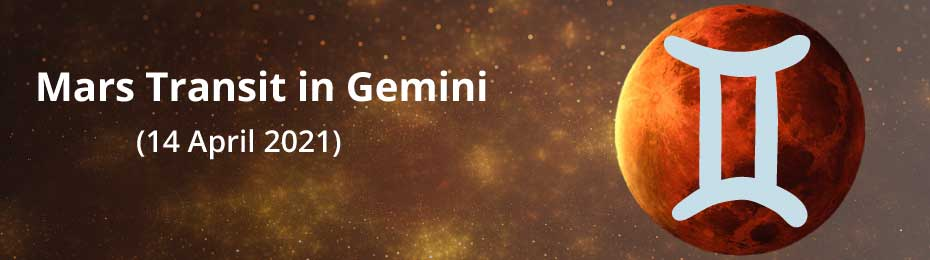 Mars Transit 2021 – Mars Transit in Gemini (14 April 2021), Effects & Remedies