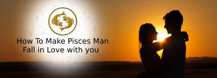 How to Make the Pisces Man Fall in Love