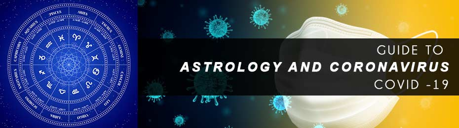 Guide to Astrology and CORONAVIRUS / COVID -19